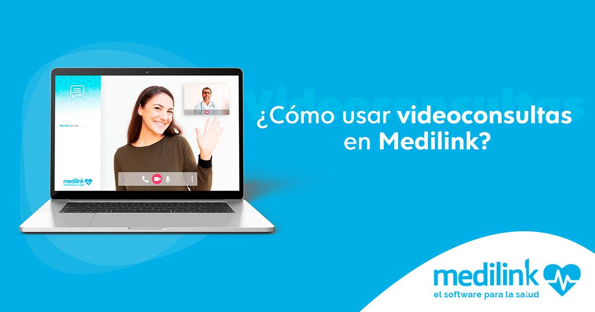 ¿Cómo usar Videoconsultas en Medilink?