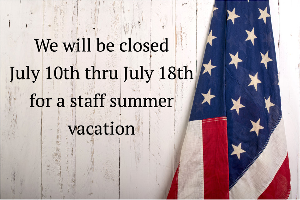 Summer vacation July 10th thru 18th