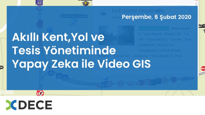 Akıllı Kent, Yol ve Tesis Yönetiminde Yapay Zeka ile Video GIS