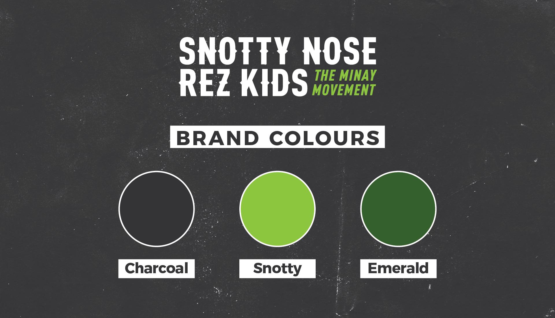 Snotty Nose Rez Kids | Brand Identity Concept, Brand Colours, Charcoal, Snotty, Emerald