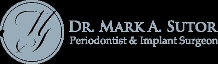Dr, Mark A. Sutor, Periodontist & Implant Surgeon