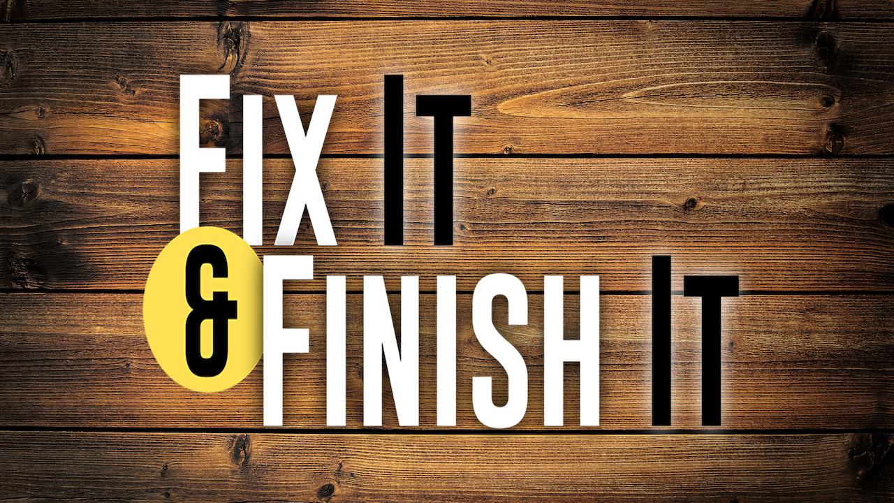 Fix it & Finish it show on Netflix