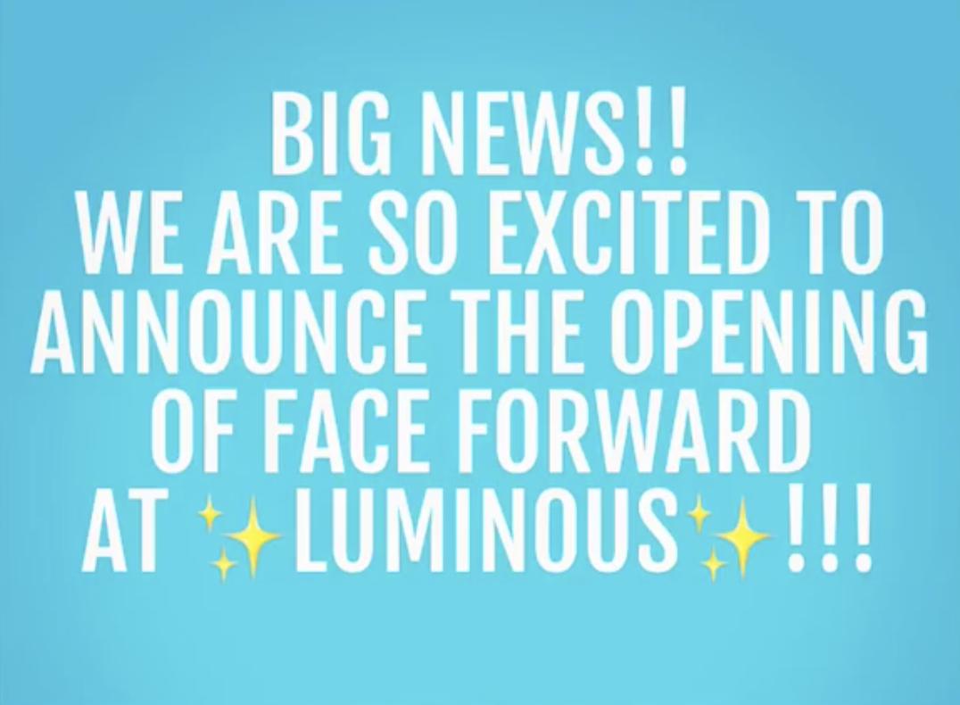 Face Forward at Luminous Medical
