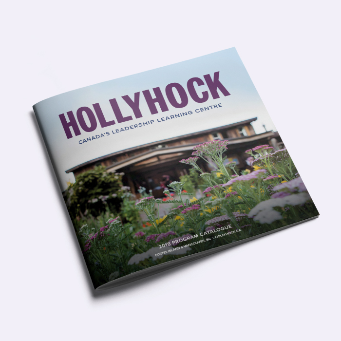 Program catalogue design for Hollyhock, a leadership and lifelong learning centre on Cortes Island, BC.