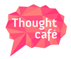 Thought Cafe