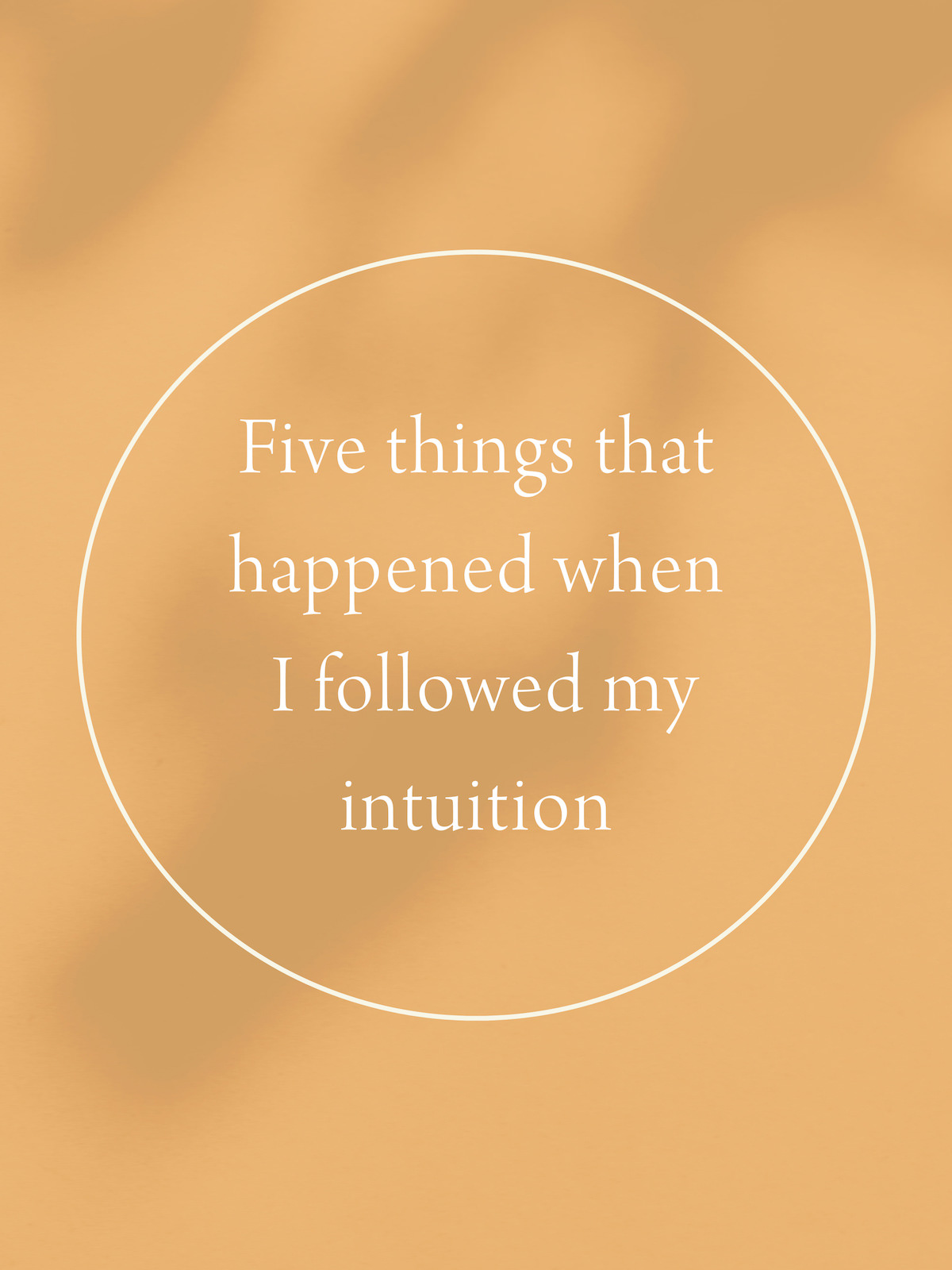 The Intuition Journal by Jo ChunYan Quote Journal Post Five Things That Happened When I Followed My Intuition