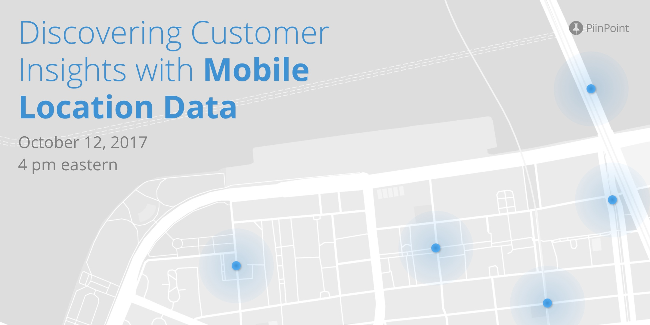 Webinar: Discovering Customer Insights with Mobile Location Data