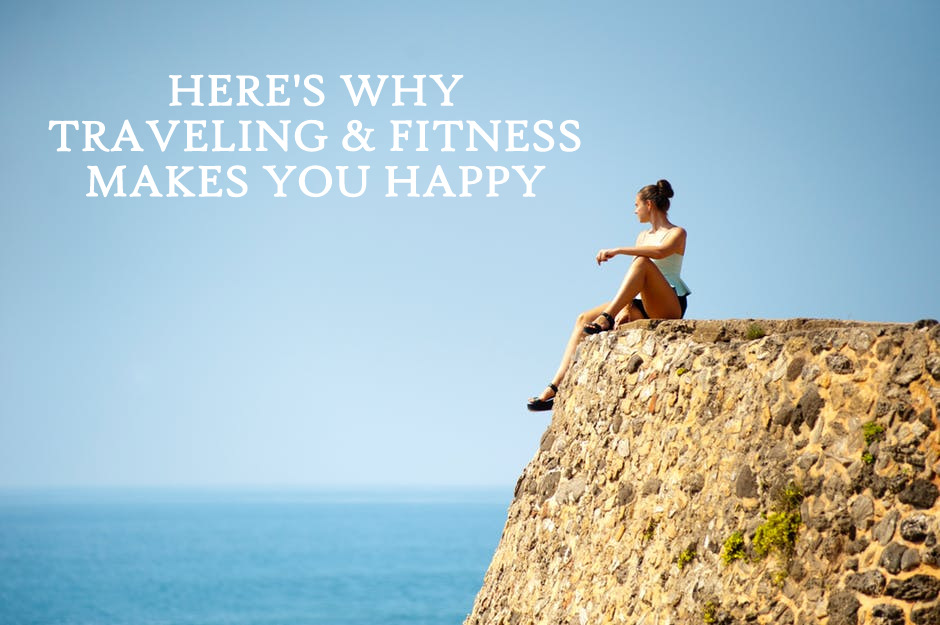 Here's why traveling and training makes your happy
