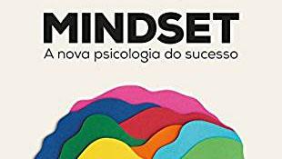 Entenda o Mindset: a Nova Psicologia do Sucesso