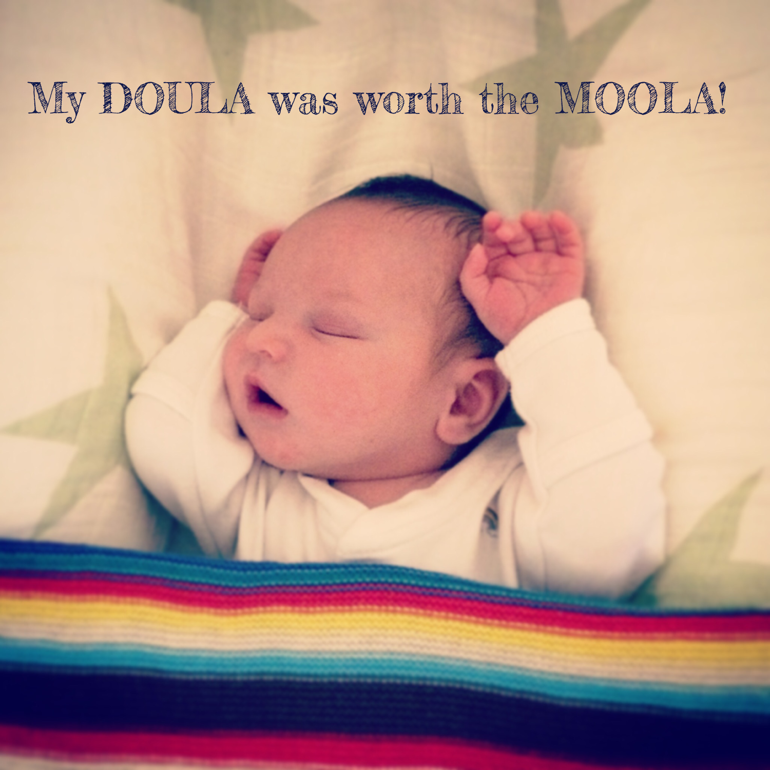 """Photo of sleeping baby with the text """"My DOULA was worth the MOOLA"""""""