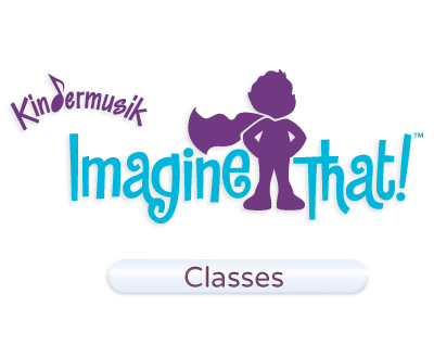 Kindermusik Imagine That! Classes