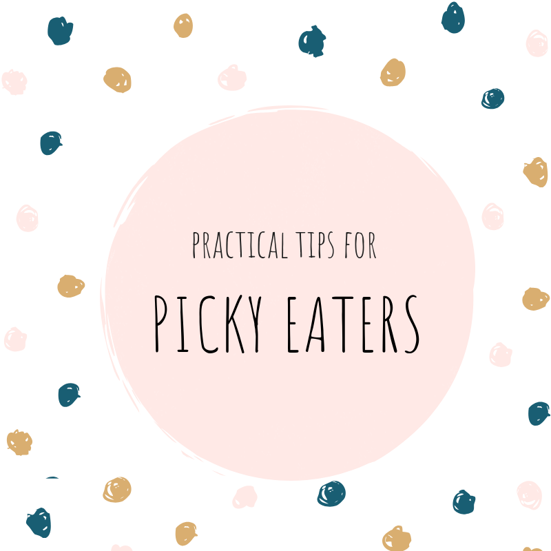 Practical Tips for Picky Eaters