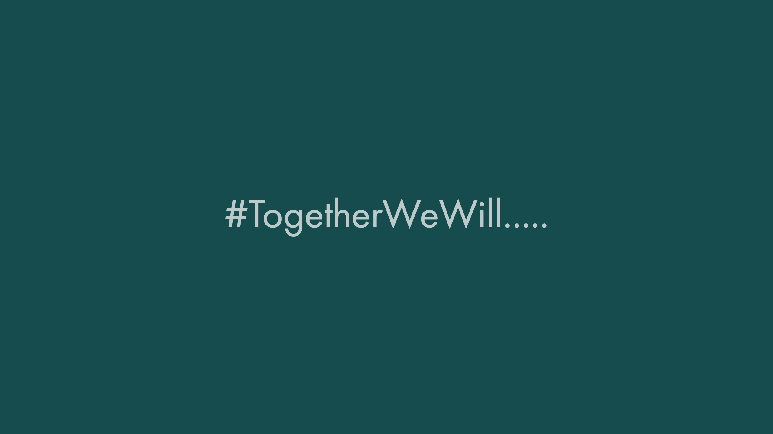 #togetherwewill