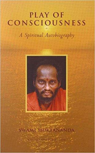 Play of Consciousness: A Spiritual Autobiography Swami Muktananda