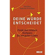 Udo Baer, Gabriele Frick-Baer – Deine Würde entscheidet