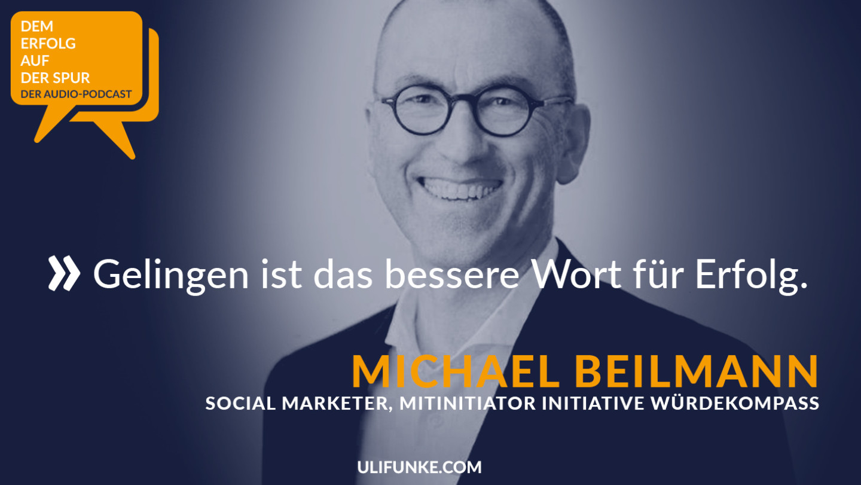 Gelingen ist das bessere Wort für Erfolg - Michael Beilmann