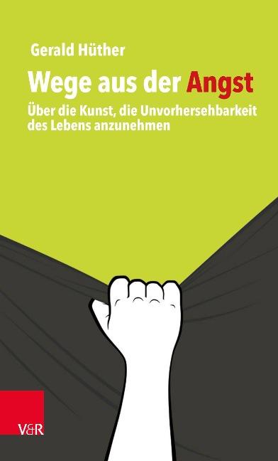 Wege aus der Angst (Gerald Hüther)