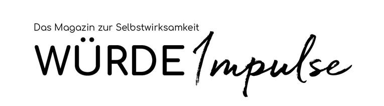 Würde-Impulse | Das Magazin für Selbstwirksamkeit
