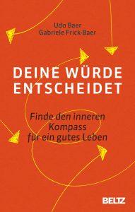 """Gedanken zum Buch: """"Deine Würde entscheidet — Finde den inneren Kompass für ein gutes Leben"""""""