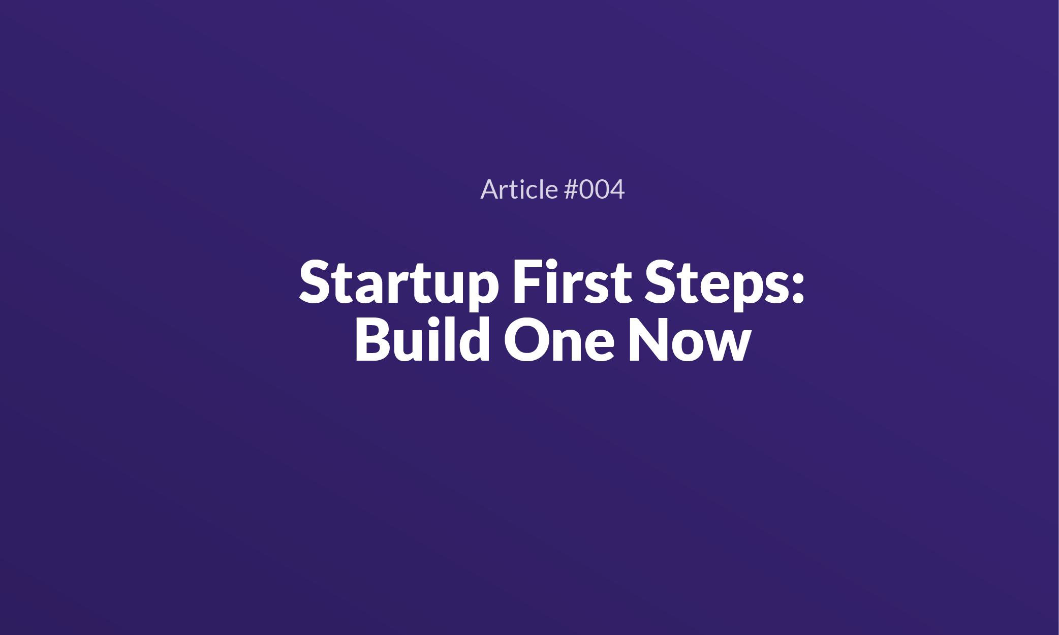 Startup First Steps