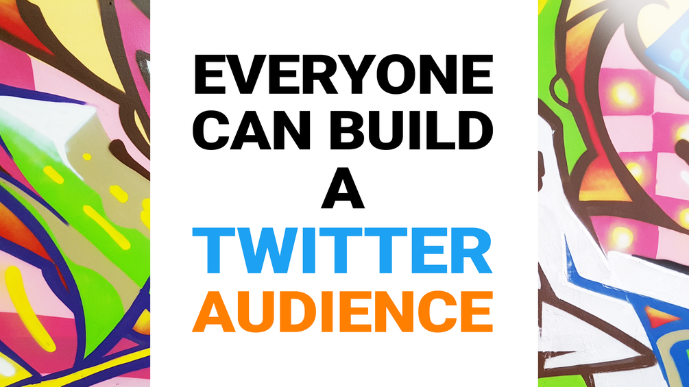 Everyone Can Build a Twitter Audience course