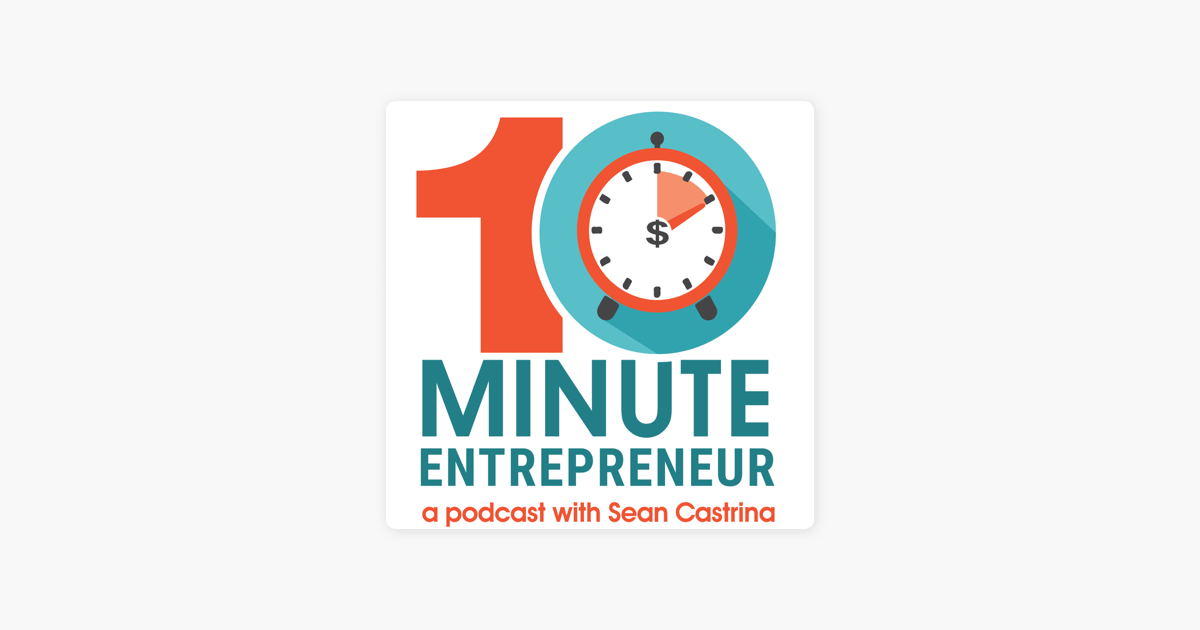 The 10-Minute Entrepreneur