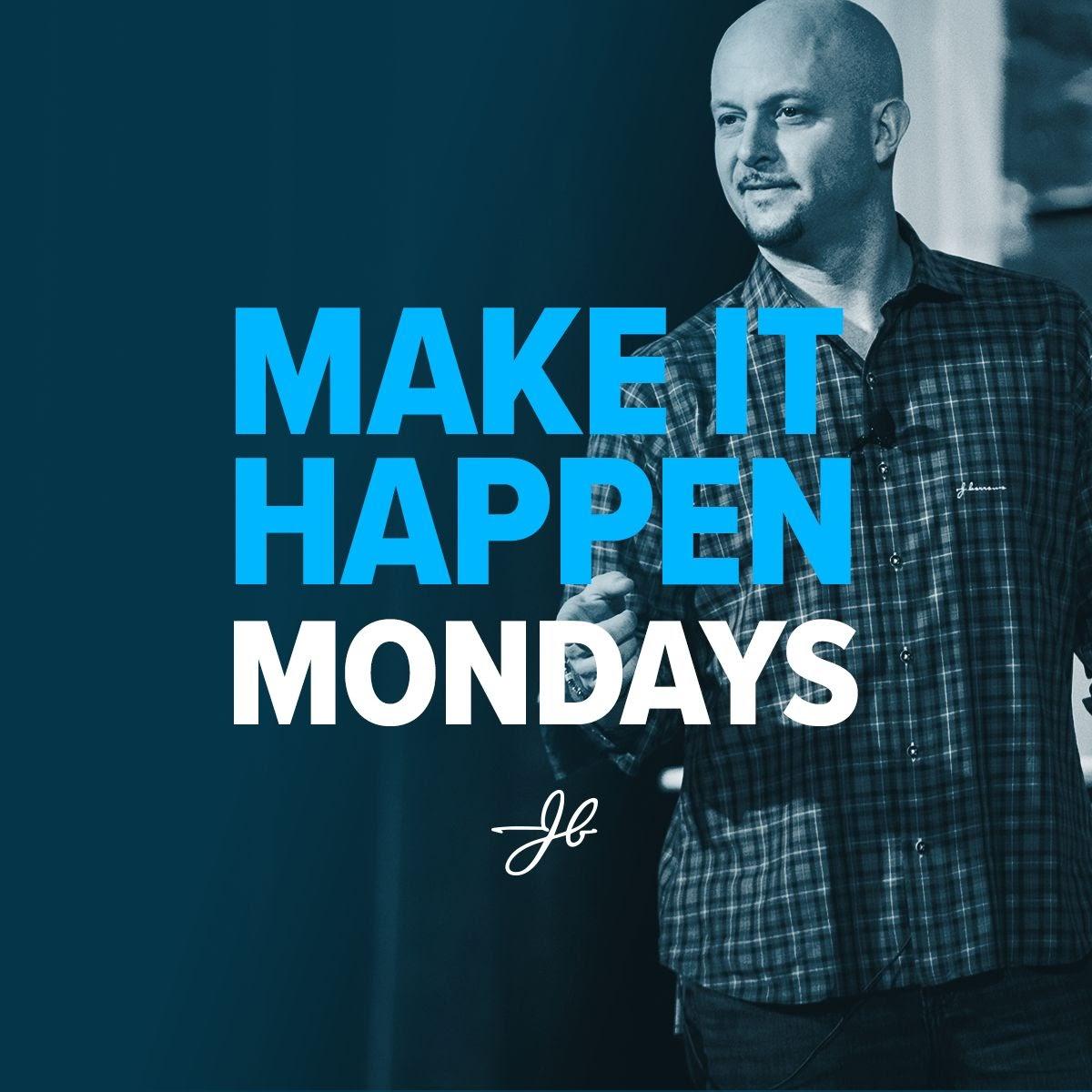 Make it Happen Monday