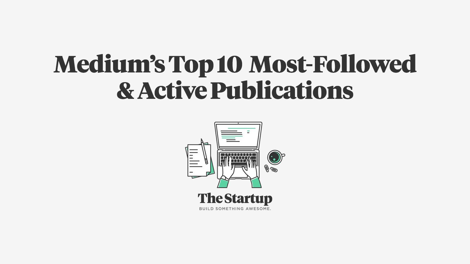Blogs for entrepreneurs #20: The Startup-Medium