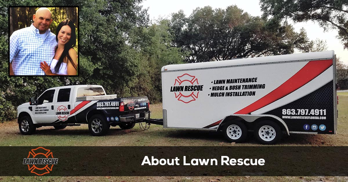 About Lawn Rescue in Lakeland and Auburndale Florida