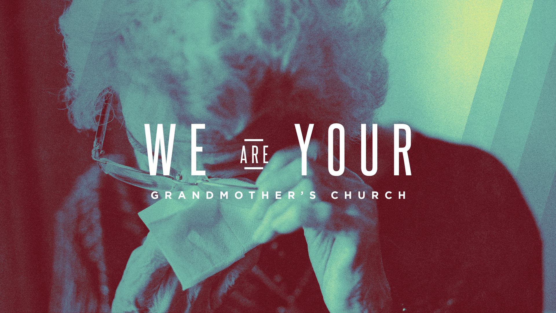 We Are Your Grandmother's Church