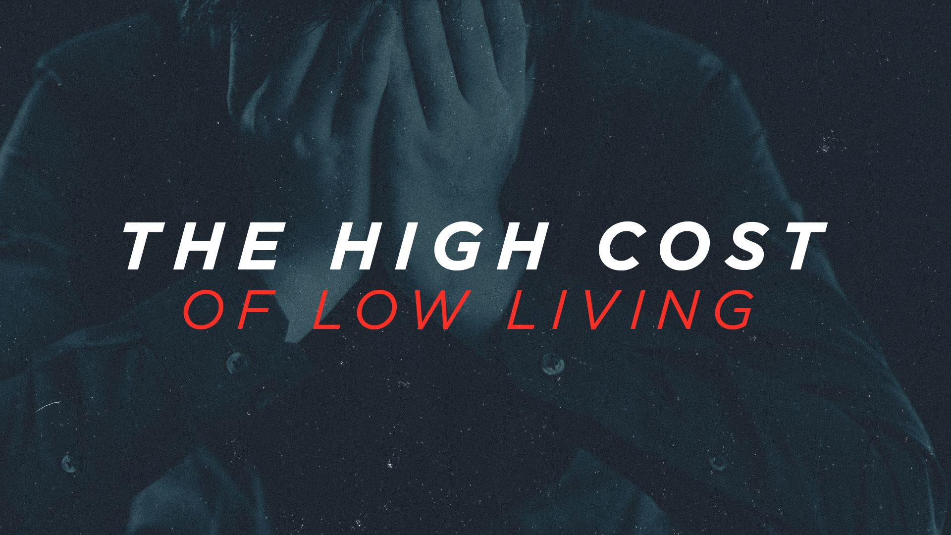 The High Cost Of Low Living