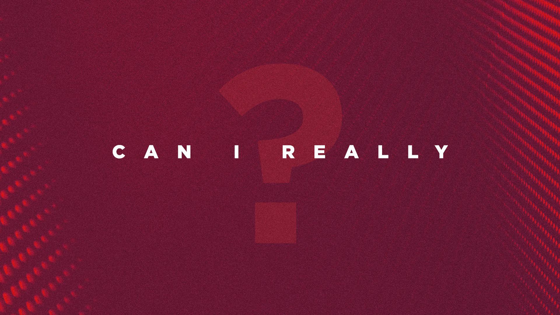Can I Really?