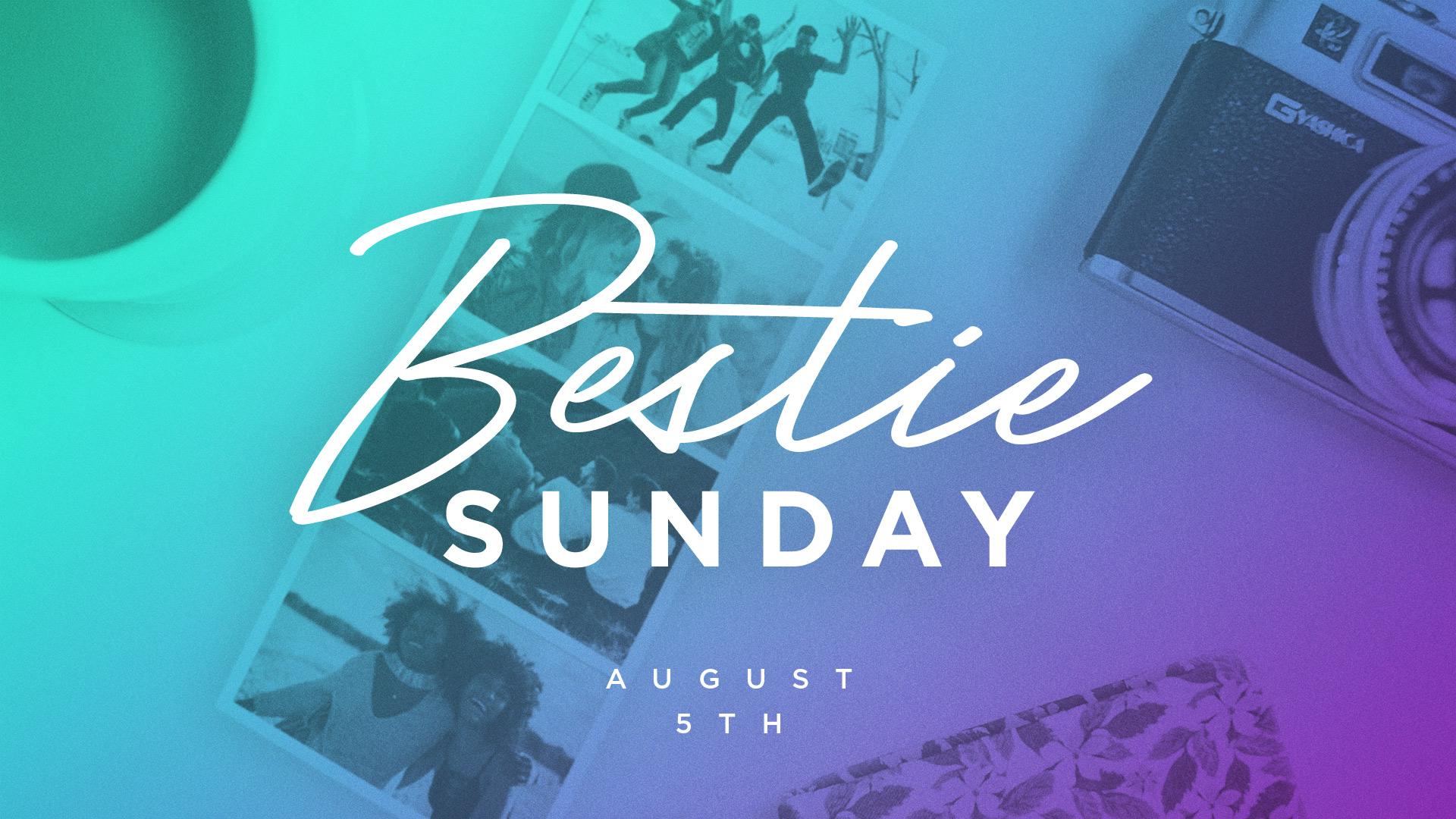 Bestie Sunday