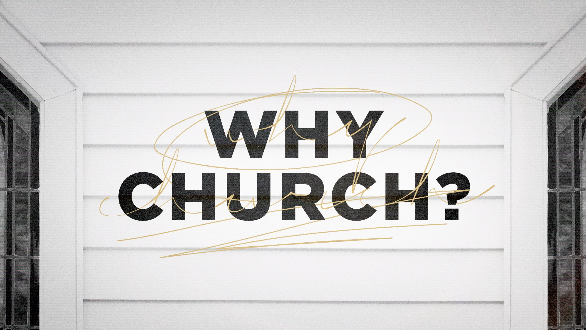 Why Church