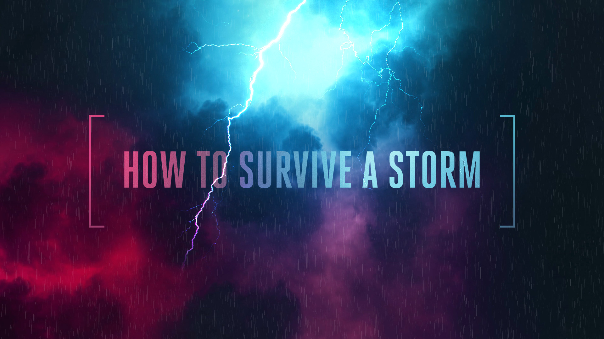 How to Survive a Storm