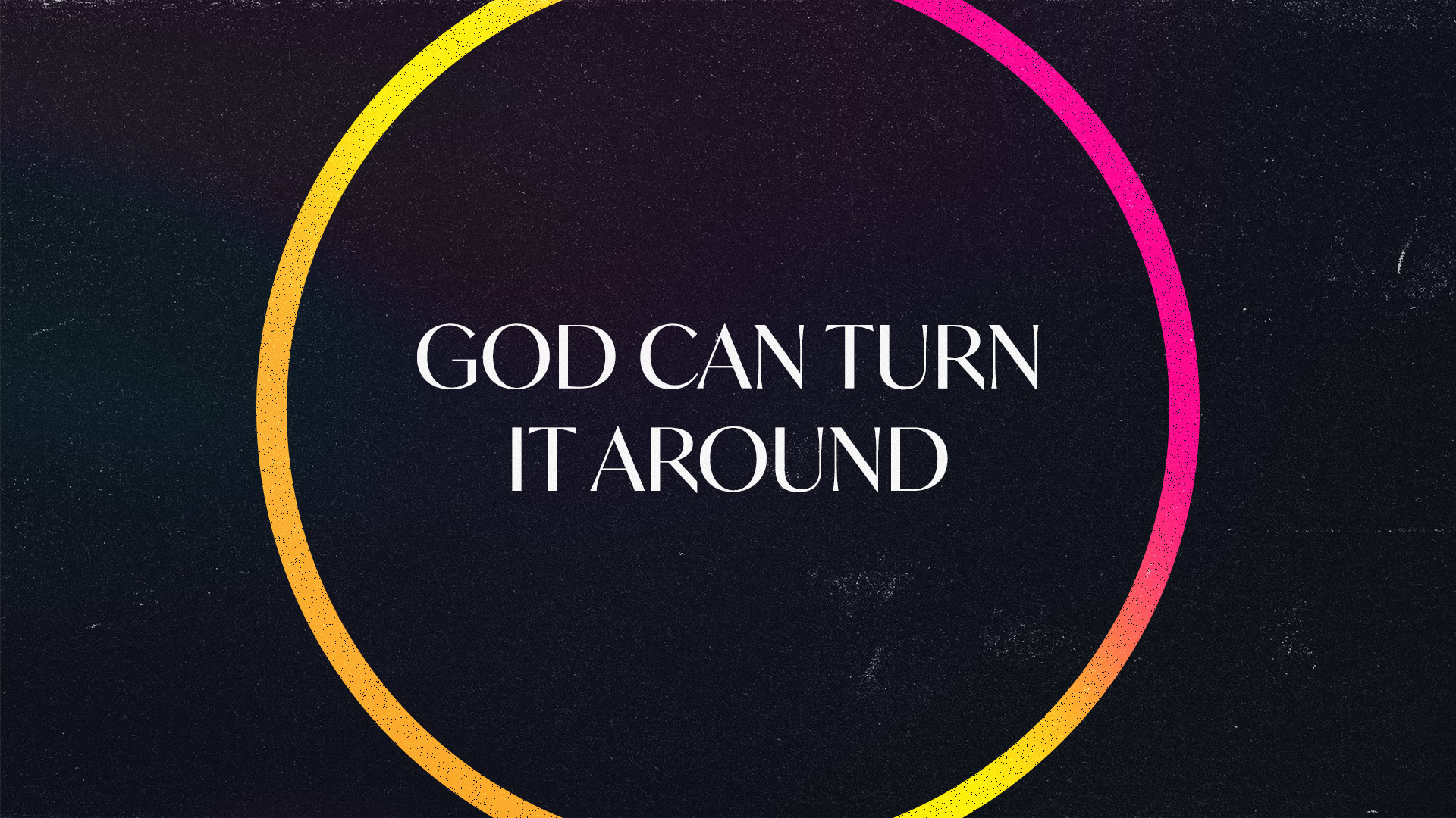 God Can Turn It Around
