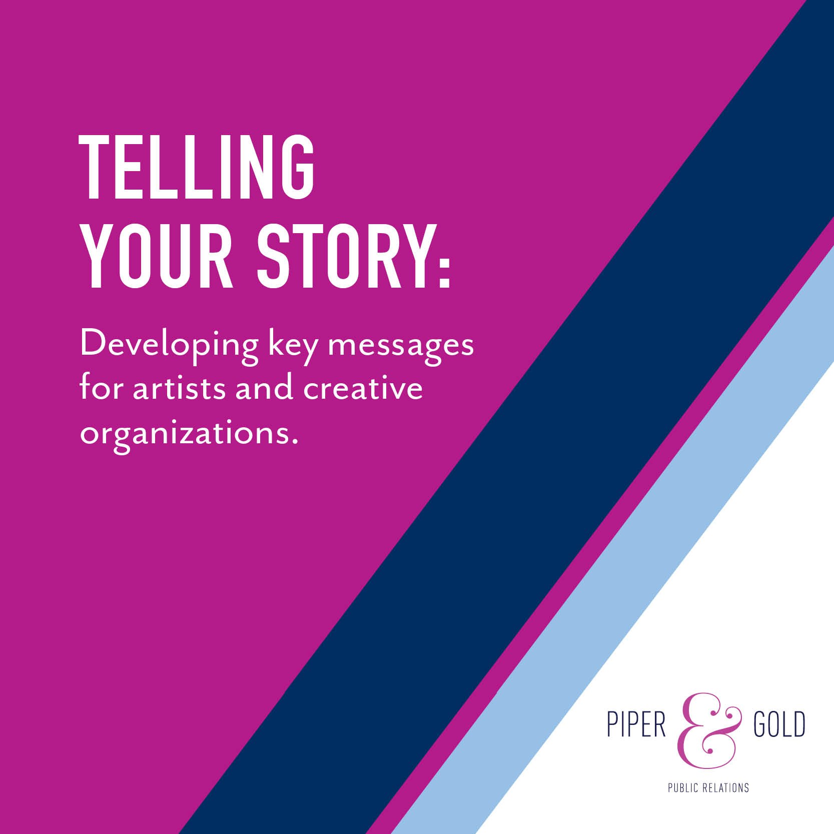 smARTS Workshop: Telling Your Story--Developing Key Messages for Artists and Creative Organizations with Piper & Gold Public Relations