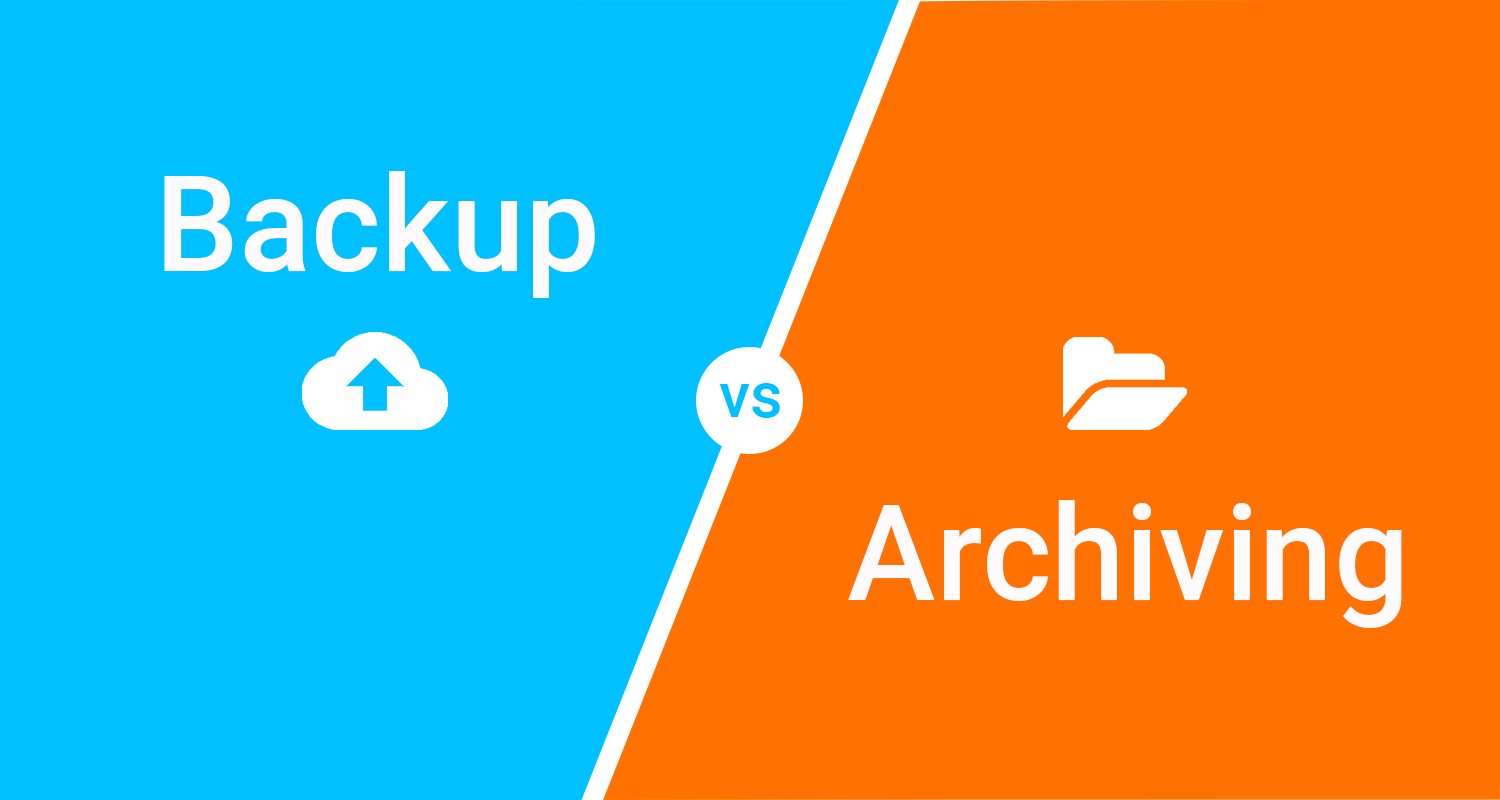 Backup versus Archiving
