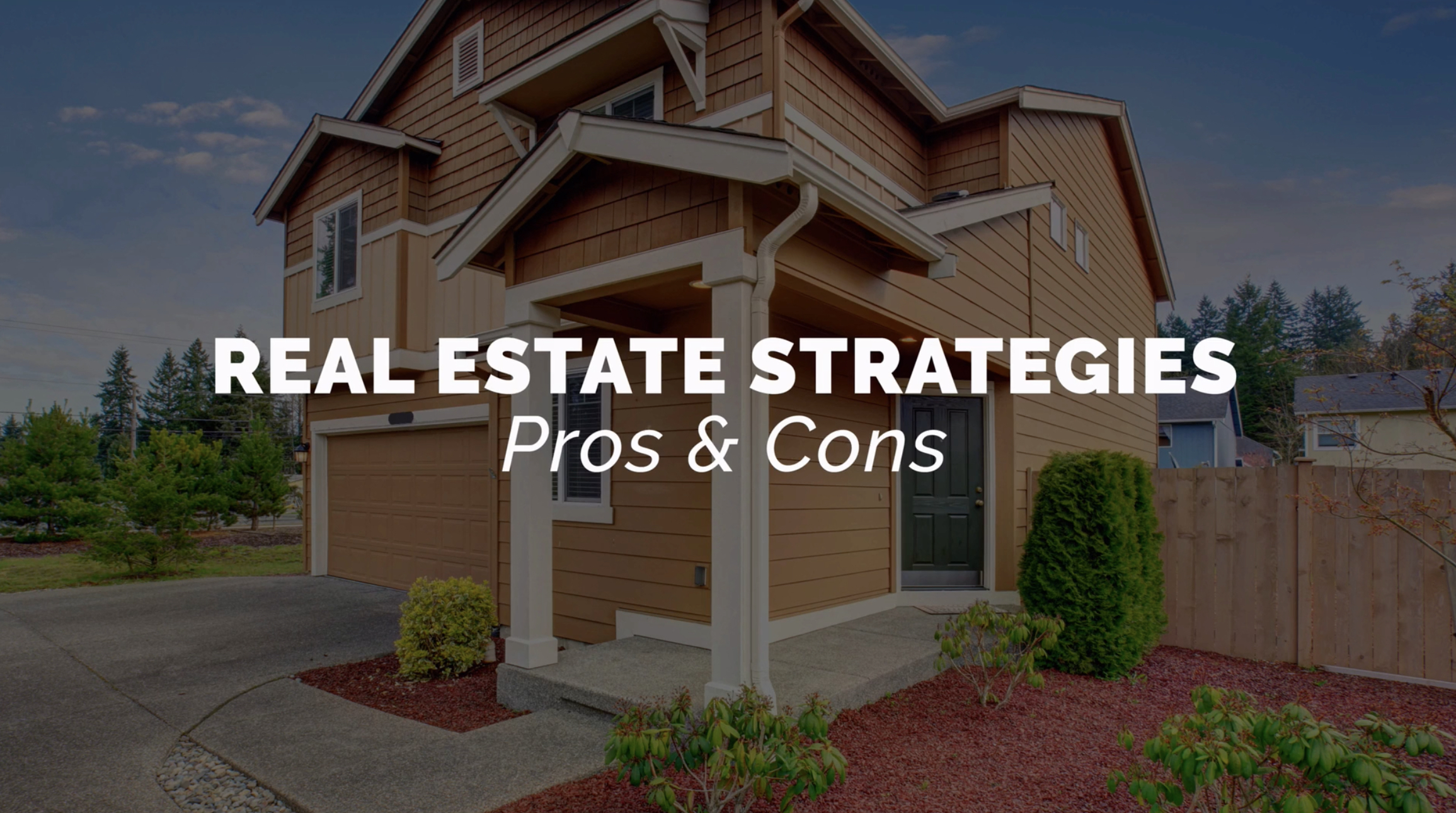 Real Estate Strategies... the Pros and Cons