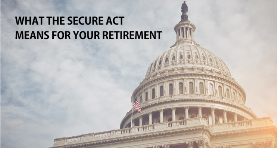 What the SECURE Act Means for Your Retirement