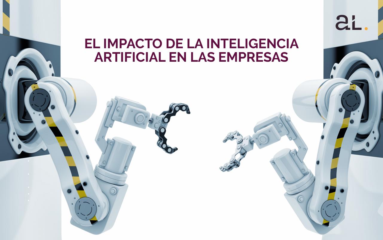 El impacto de la inteligencia artificial en las empresas