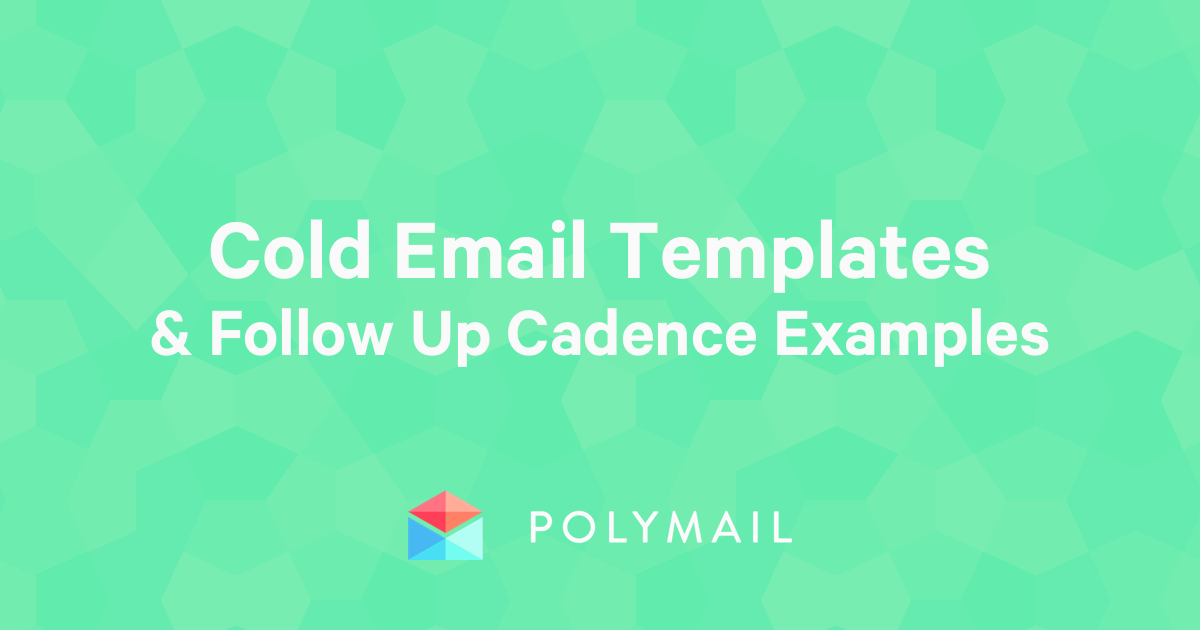 70+ Cold Email Templates & Follow Up Cadence Examples