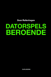A book cover with the text Datorspelsberoende.