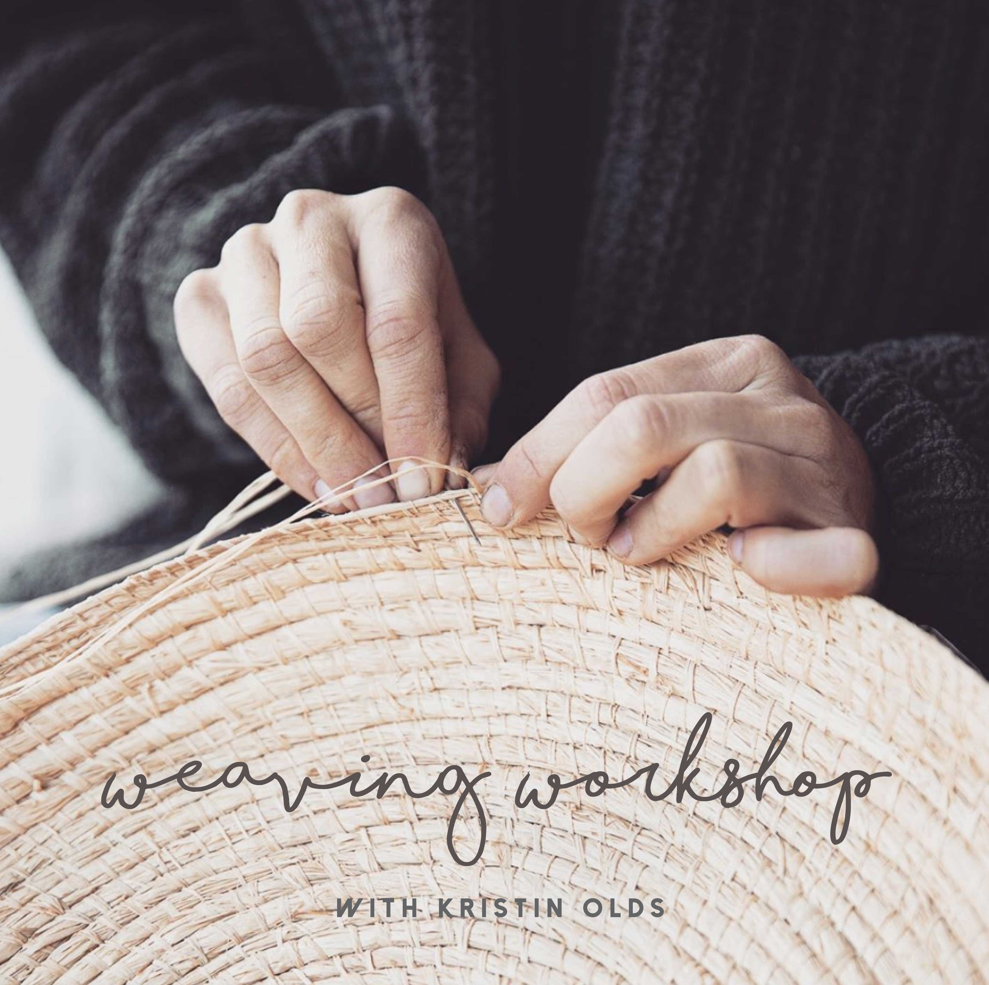 Weaving Workshop with Kristin Olds