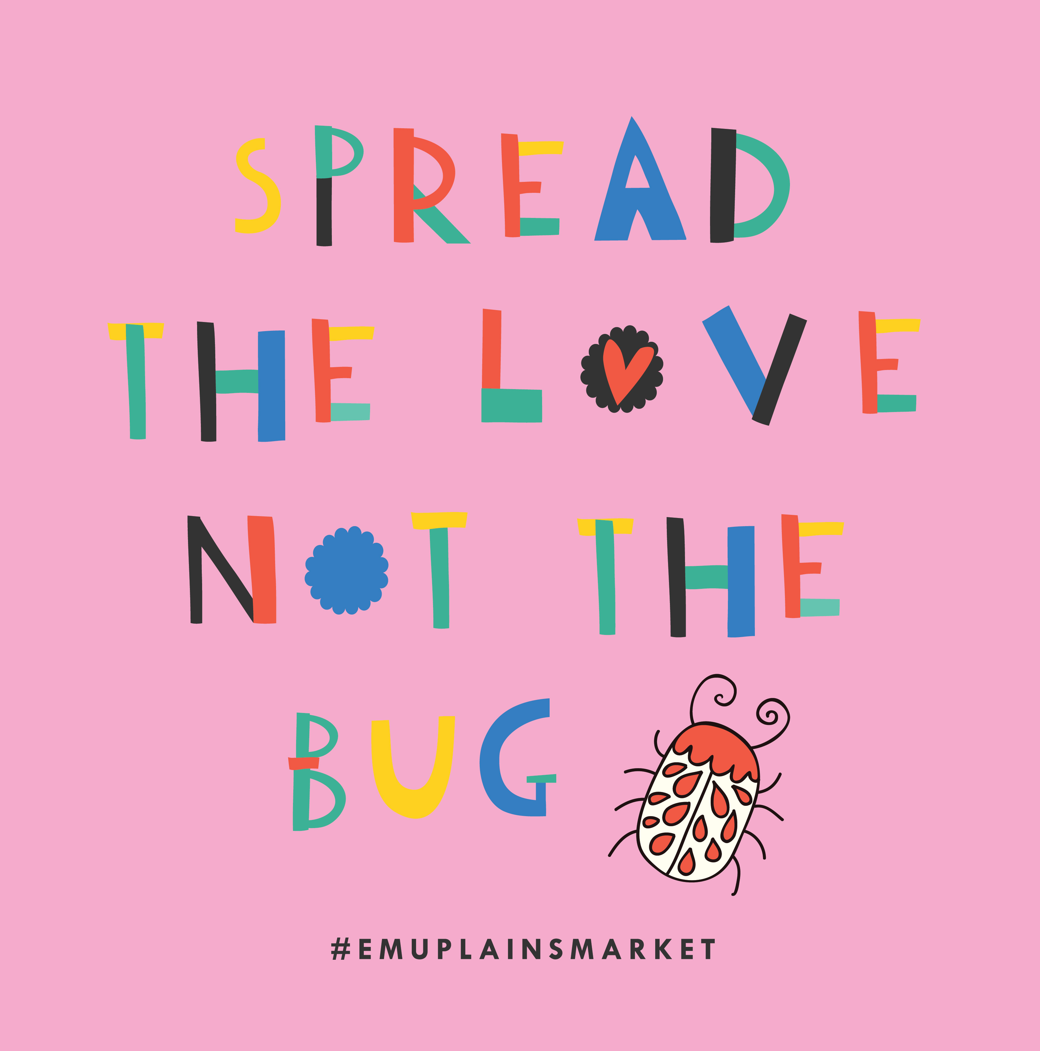 Spread The Love, Not The Bug!