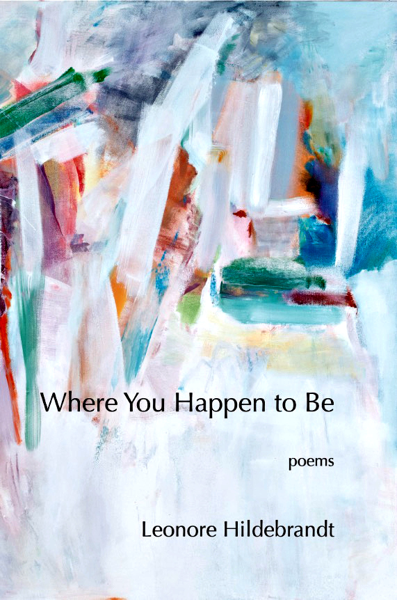 Where You Happen to Be by Leonore Hildebrandt Now Available
