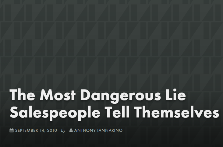 The Most Dangerous Lie Salespeople Tell Themselves