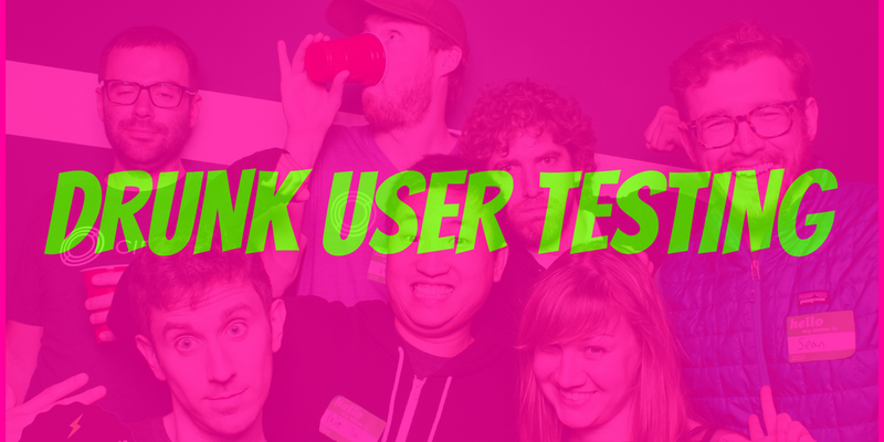 An image of a crowd overlayed with the words 'Drunk User Testing'
