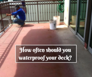 How often should you waterproof your deck?