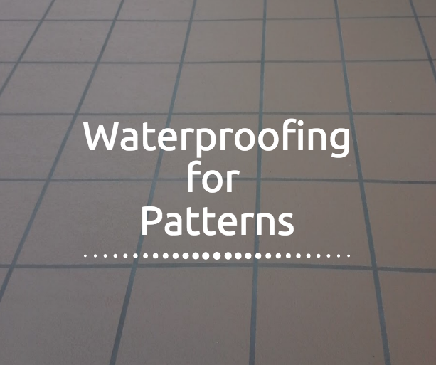 Waterproofing for Patterns